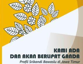 Buku Srikandi Pemilu Bawaslu Jawa Timur